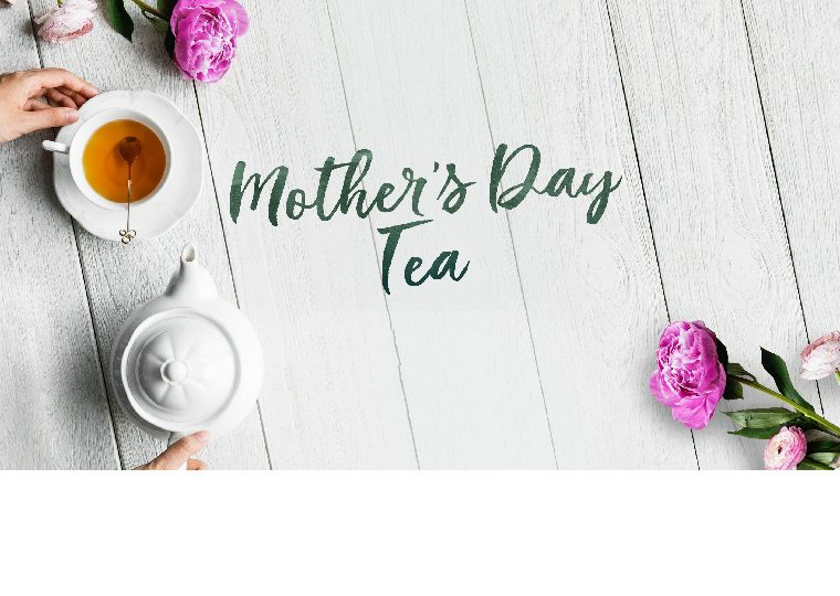 Mother's Day Tea – May 13